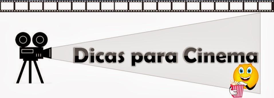 Dicas para Cinema
