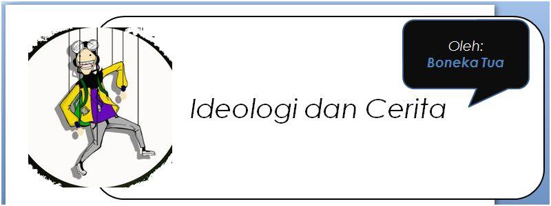Ideologi dan Cerita