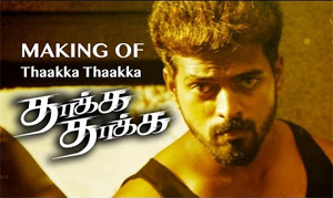 Making of Thaakka Thaakka | Vikraanth, Arya, Vishal, Vishnu | New Tamil Movie
