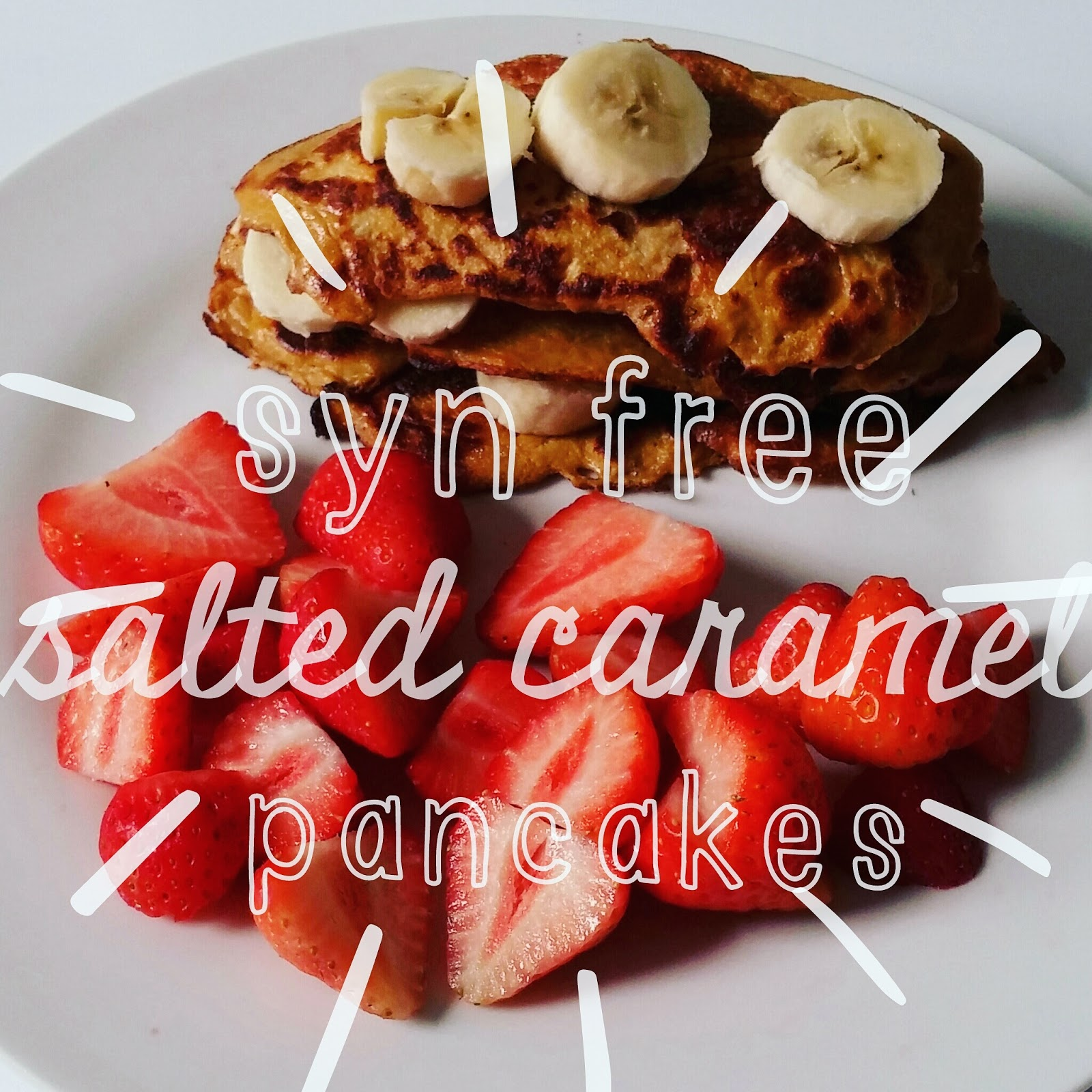 Slimming World Recipe Syn Free Salted Caramel Pancakes