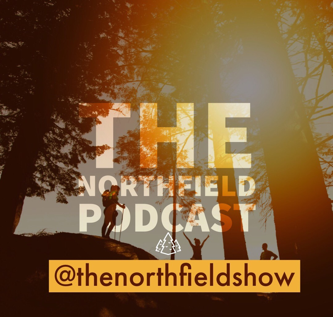 The NorthField Podcast