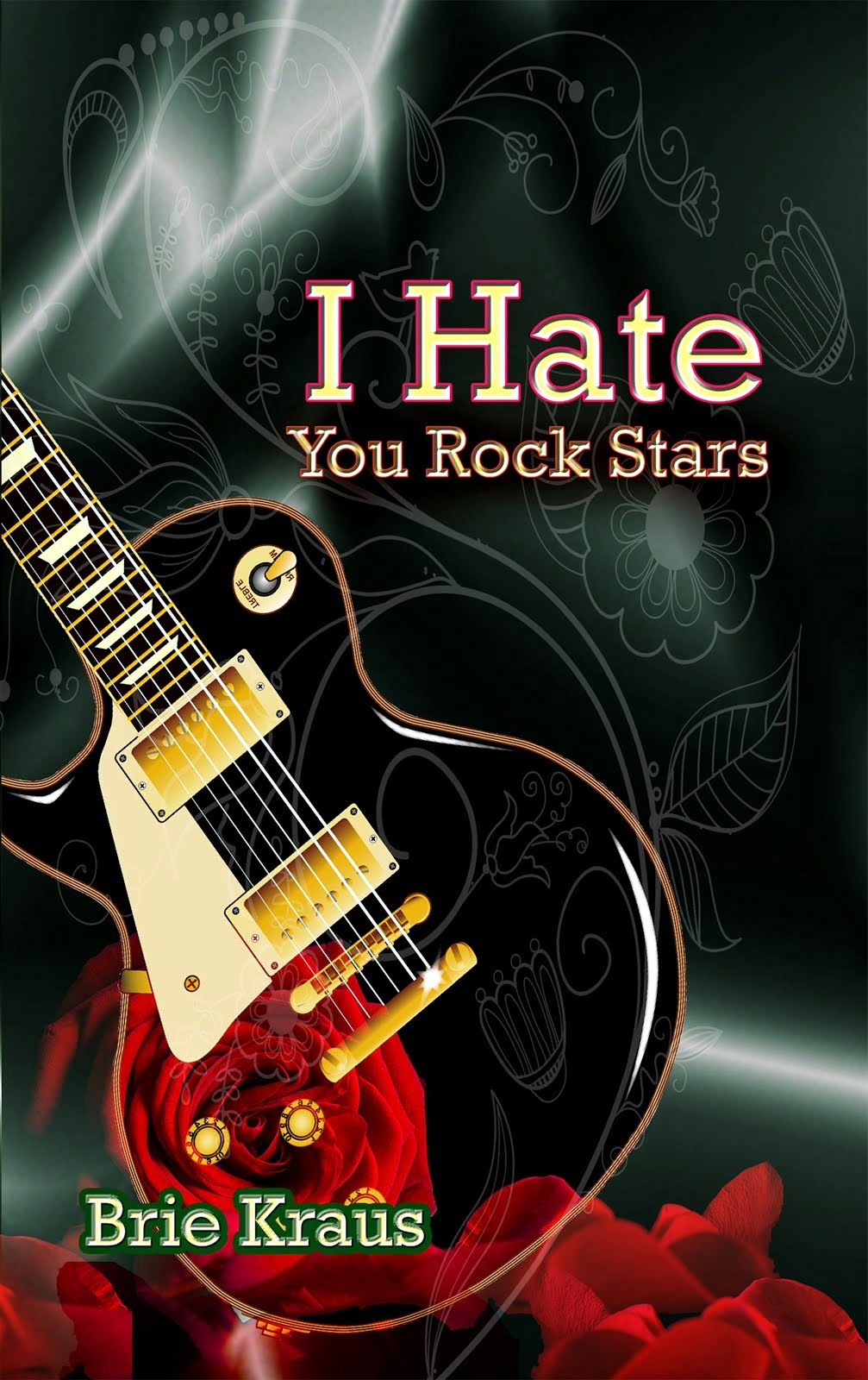 I Hate You Rock Stars