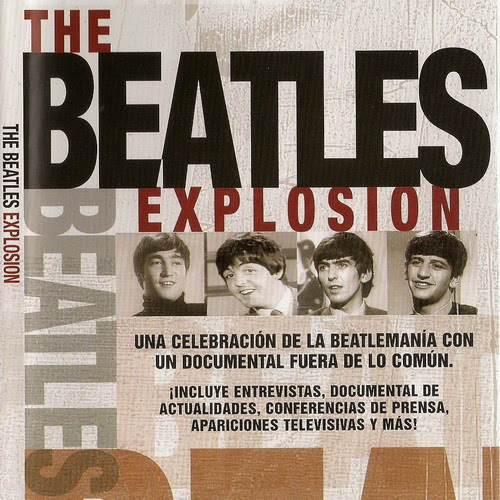 The Beatles Explosion 2007 ... Sub Spanish ... 102 minutos