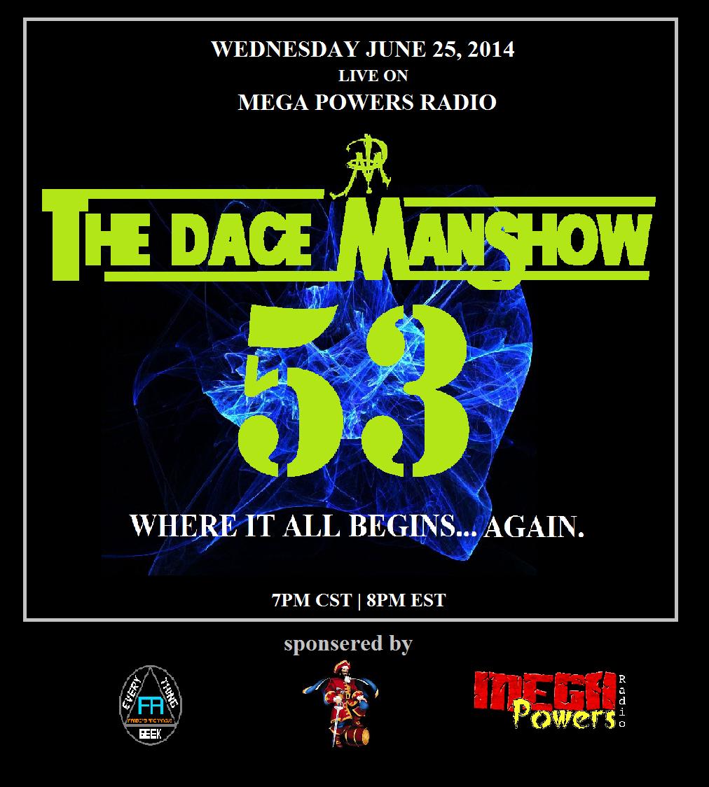 Chris Dace podcast The Dace Man Show on Mega Powers Radio