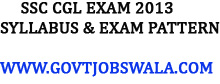 SSC CGL Exam 2013 Syllabus & Exam Pattern / Scheme- ssc.nic.in