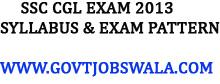 SSC CGL Exam 2013 Syllabus & Exam Pattern / Scheme- ssc.nic.in