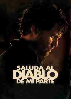 Saluda al diablo de mi parte (2011)