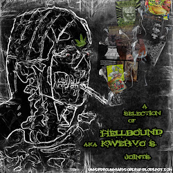 A selection of Hellbound aka Kwervo's joints (2011)
