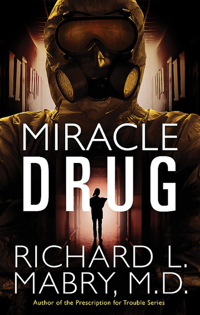 Miracle Drug By Dr Richard Mabry Review About The Book