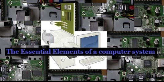 Essential-elements-of-computer-system