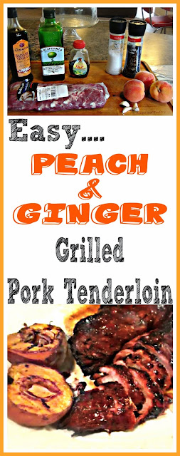 Easy Peach and Ginger grilled pork tenderloin