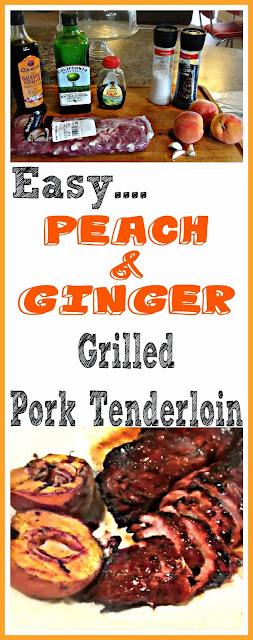 Easy Peach and Ginger grilled pork tenderloin