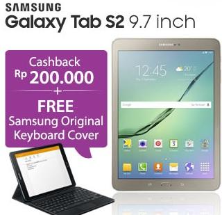Galaxy Tab S2 9.7 inch cashback Rp 200 ribu dan bonus Samsung Original Keyboard Cover