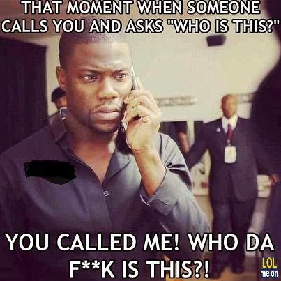 that moment when someone calls you and asks who is this - funny damn facts picture