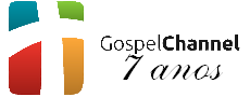 Gospel Channel - Notícias evangélicas, Música Gospel, Clipes e entretenimento cristão