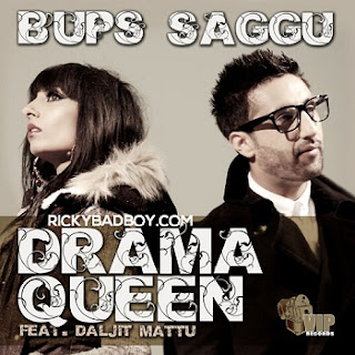 Bups Saggu ft. Daljit Mattu - Drama Queen Lyrics