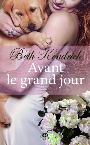 http://lacaverneauxlivresdelaety.blogspot.fr/2014/06/avant-le-grand-jour-de-beth-kendrick.html