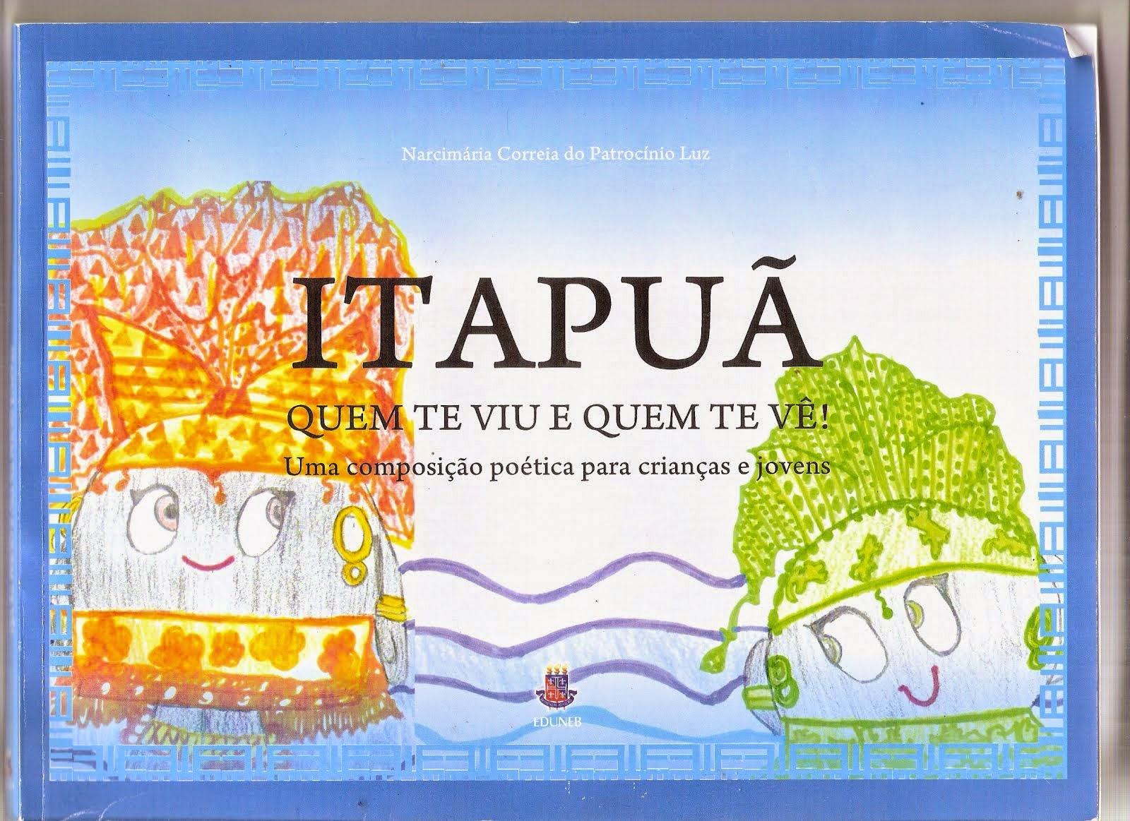 ITAPUÃ. QUEM TE VIU QUEM TE VÊ
