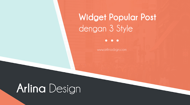 Widget Popular Post dengan 3 Style