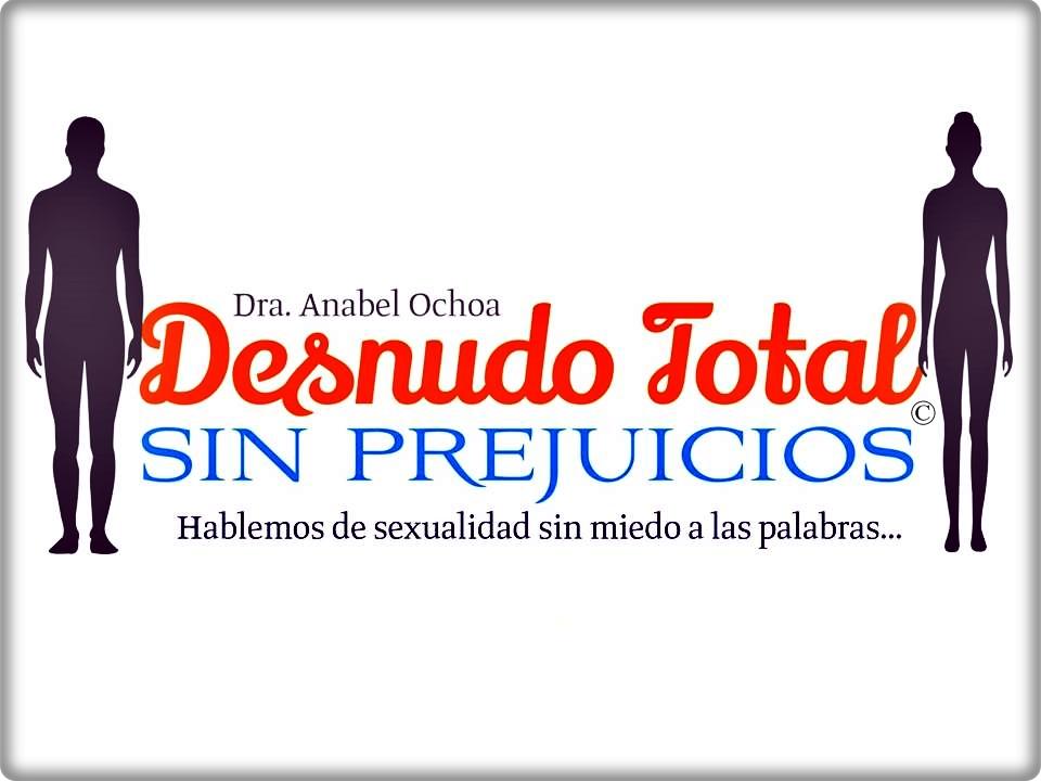 Desnudo total sin prejuicios [Dra. Anabel Ochoa]