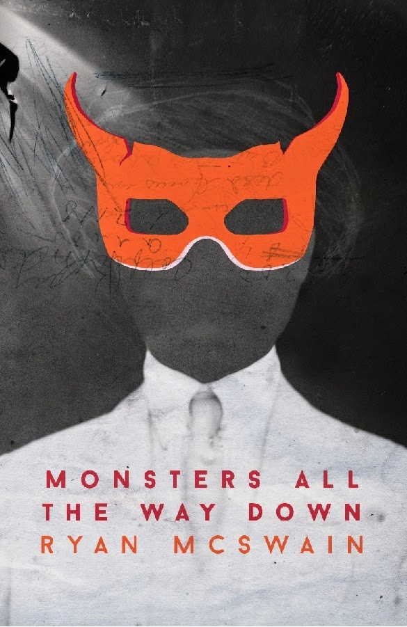 image via http://ryanmcswain.files.wordpress.com/2014/06/monsters-all-the-way-down-cover.jpg