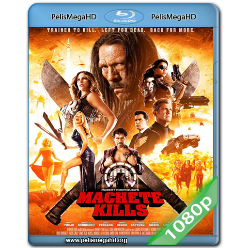 MACHETE KILLS (2013) FULL 1080P HD MKV ESPAÑOL LATINO