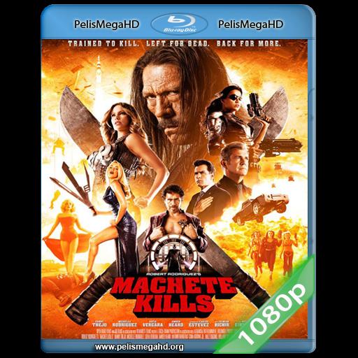 MACHETE KILLS (2013) FULL 1080P HD MKV ESPAÑOL LATINO