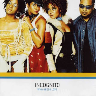 INCOGNITO - WHO NEEDS LOVE (2003)