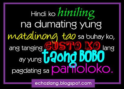 Hindi ko hiniling na dumating yung taong matino sa buhay ko