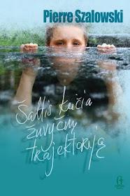 """Šiuo metu skaitau: Pierre Szalowski """"Šaltis keičia žuvyčių trajektoriją""""."""