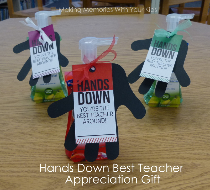 Hands Down Best Teacher {Teacher Appreciation Gift} - Making ...