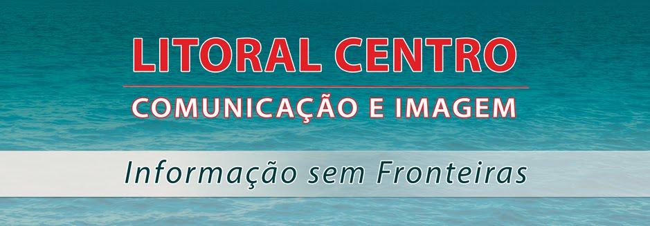 LITORAL CENTRO - COMUNICAÇÃO E IMAGEM