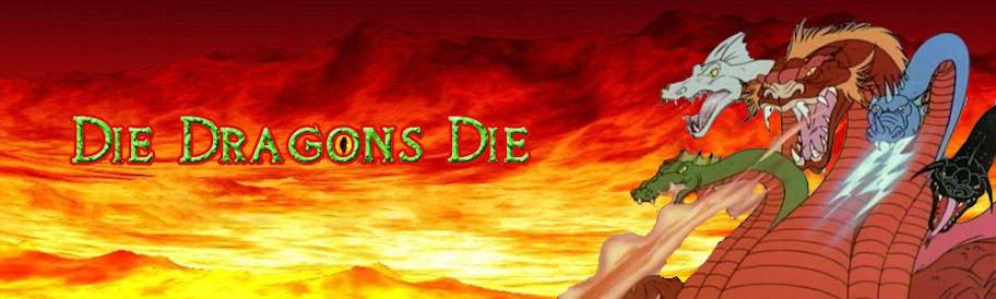 Die Dragons Die