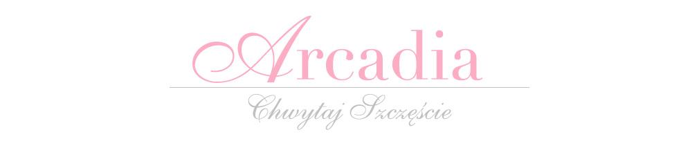Arcadia. Radosne Inspiracje i Ciekawe Miejsca
