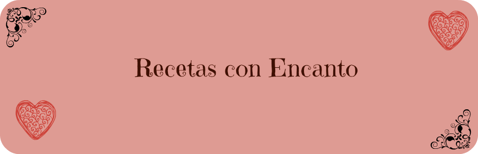 RECETAS CON ENCANTO