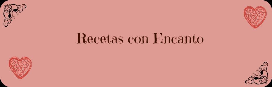 RECETAS CON ENCANTO