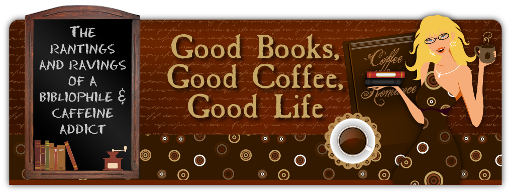 Good Books, Good Coffee, Good Life