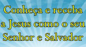 Conheça e receba Jesus