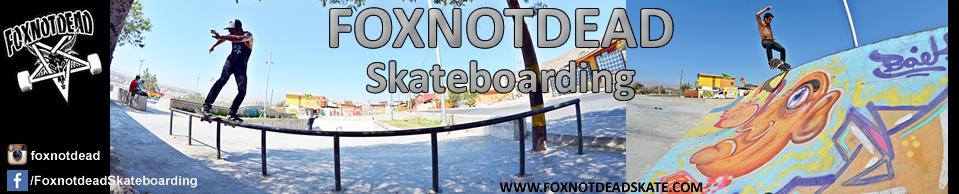 Foxnotdead Skateboarding