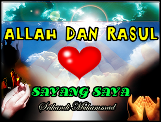 SAYA SAYANG ALLAH DAN RASULULLAH SAW