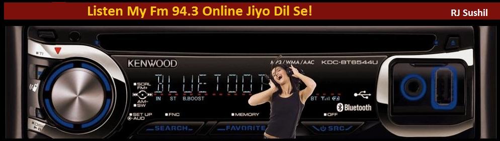 Listen My Fm 94.3 Online Jiyo Dil Se!