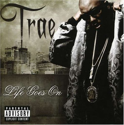Trae-Life_Goes_On-2007-C4