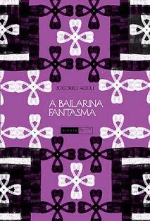 """Livro """"A Bailarina Fantasma"""", de Socorro Acioli"""