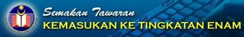 Semakan Tawaran Kemasukan Ke Tingkatan Enam Bawah Sesi 2013/2014