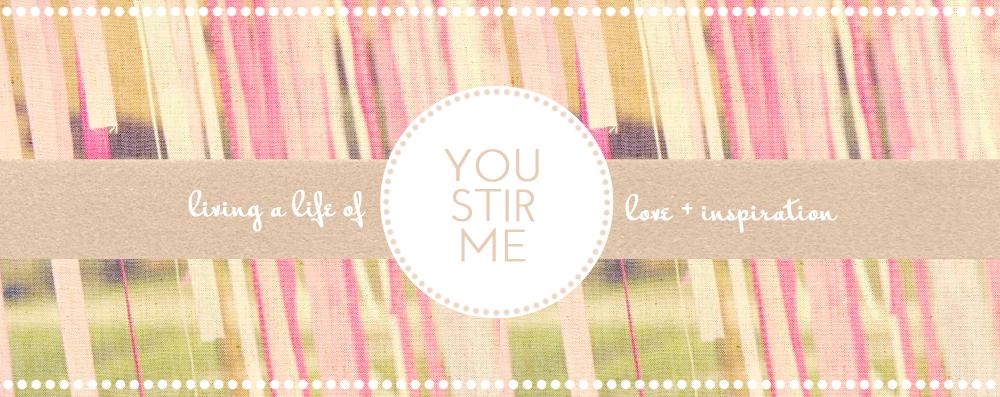 you stir me.