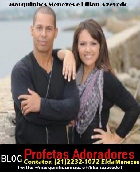 Profetas Adoradores Marquinhos Menezes e Lilian