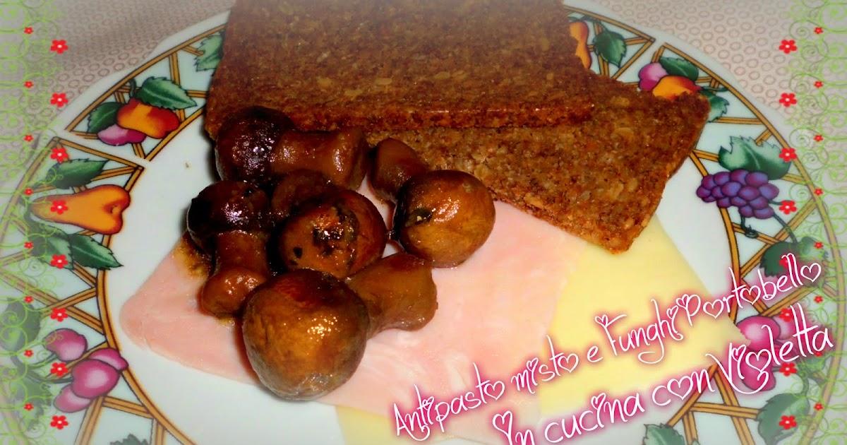 In Cucina Con Violetta: Antipasto misto e funghi Portobello