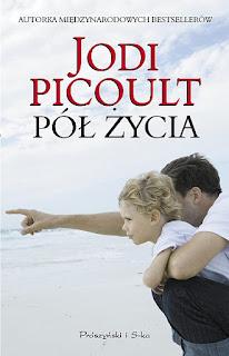 Jodi Picoult. Pół życia.
