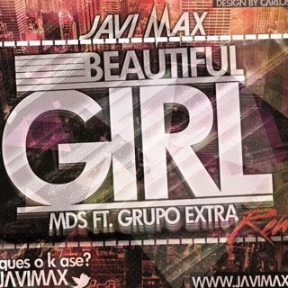 MDS Ft Grupo Extra Beautiful Girl Javi Max Remix Extended 2013 @DjJaviMax 