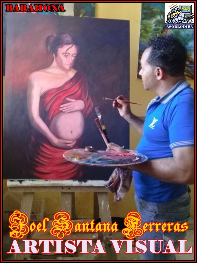 JOEL SANTANA FERRERAS, Artista Visual Barahonero y periodista de profesión
